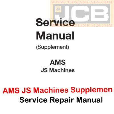 JCB AMS JS Machines Supplement Service Repair Manual