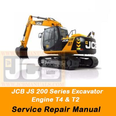 JCB JS 200 Series Excavator (Engine T4 & T2 )  Service Repair Manual
