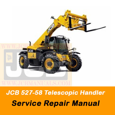 JCB 527-58 Telescopic Handler Service Repair Manual
