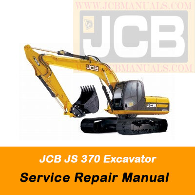 JCB JS 370 Excavator Service Repair Manual
